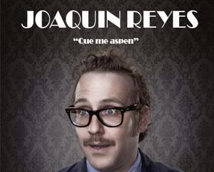 """Joaquín Reyes con """"Que me aspen"""" en el Teatro La Latina"""
