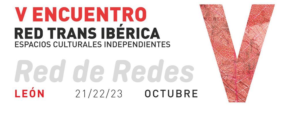 V Encuentro Red Trans Ibérica Espacios Culturales Independientes