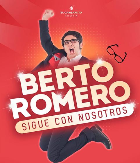 Berto Romero. Sigue con nosotros en el Teatro Alameda