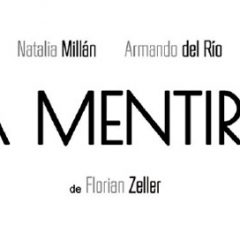 «La Mentira» llega este fin de semana al Teatro Principal