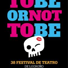 To Be Or Not To Be. 38 Festival de Teatro de Logroño