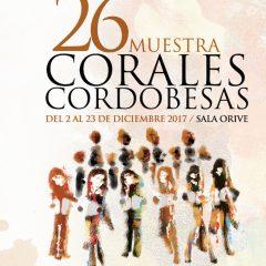Del 2 al 23 de Diciembre,   XXVIMuestra de Corales Cordobesas, en la Sala de Orive, a las 12,00h y 20,00h
