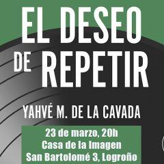Presentación del libro El Deseo de Repetir, de Yahvé M. de la Cavada