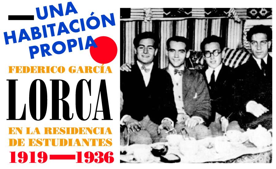 'Una habitación propia. Federico García Lorca en la Residencia de Estudiantes 1919-1936'