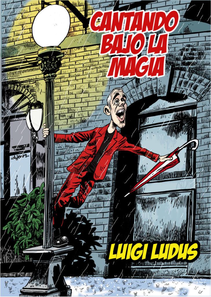 Cantando bajo la magia con Luigi Ludus