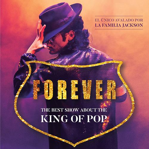 Forever, el mejor espectáculo sobre El Rey del Pop, en el Palacio de Congresos