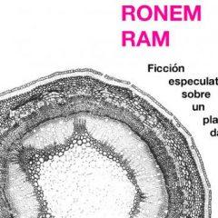 Ronem Ram, ficción especulativa sobre un planeta dañado