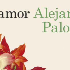Un amor de Alejandro Palomas