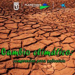 Cambio climático: comprender para sobrevivir en Planetario de Madrid