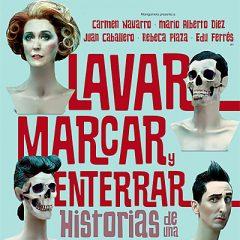 Lavar, marcar y enterrar en Teatro Lara en Madrid
