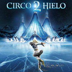 Circo de Hielo 2 en IFEMA Palacio Municipal en Madrid