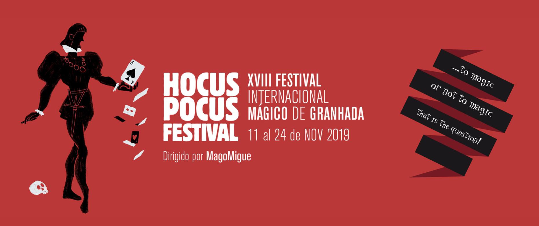 18ª edición del festival de magia de GranHada Hocus Pocus 2019
