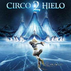 Circo de Hielo 2 en IFEMA – Feria de Madrid