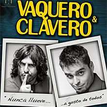 Vaquero y Clavero. Nunca llueve a gusto de todos en Teatro Municipal Quijano en Ciudad Real