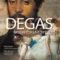 Estreno de Degas: Pasión por la perfección el 24 de enero