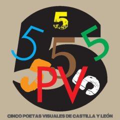 Exposición: '5PV. Cinco Poetas Visuales de Castilla y León' en el Arco Santa María