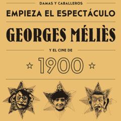 Exposición: 'Empieza el espectáculo. Georges Méliès y el cine de 1900' en el Paseo de Atapuerca