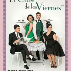 El Café de los Viernes en el Teatro Cervantes