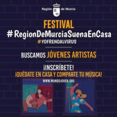 Llega el festival #RegióndeMurciaSuenaEnCasa