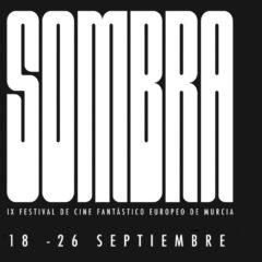Sombra IX Festival de Cine Fantástico Europeo de Murcia del 18 al 26 de septiembre