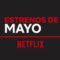 Netflix, todos sus estrenos de mayo