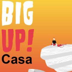 Big Up! Casa 2020 descubrirá nuevos talentos durante el aismiento