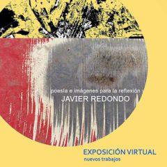 Exposición Virtual `poemas e imágenes para la reflexión´de Javier Redondo