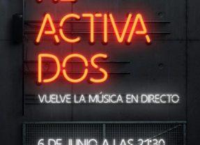 'Reactivados' vuelve la música en directo tras el confinamiento