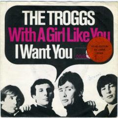 `Música de nuestras Vidas´ hoy The Troggs y `With a girl like you´