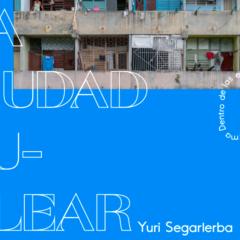 Exposición. La Ciudad Nuclear de Yuri Segarleba en el Espacio Tangente