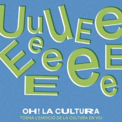 OH! LA CULTURA vuelve la emoción de la cultura en vivo