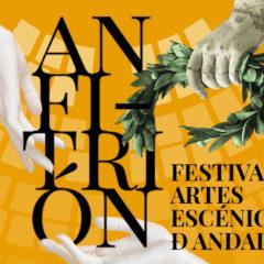 «Anfitrión» el festival de artes escénicas de Andalucia