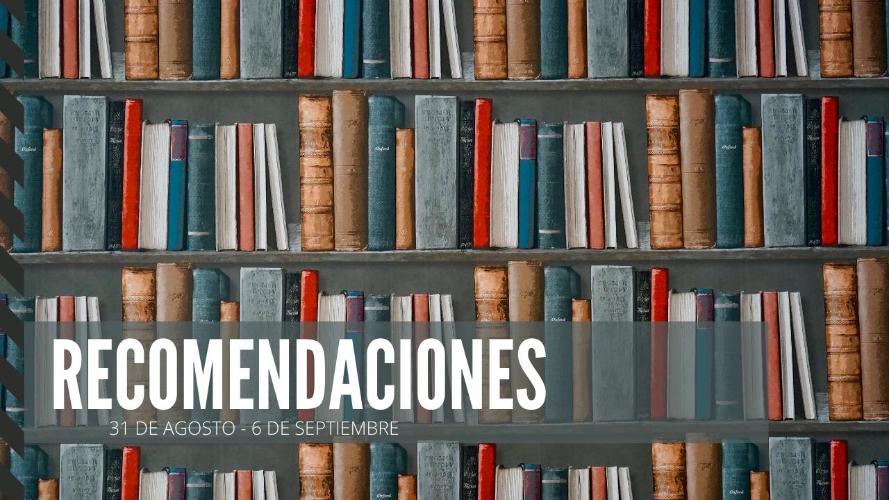 Títulos recomendados para esta semana (31 de agosto)