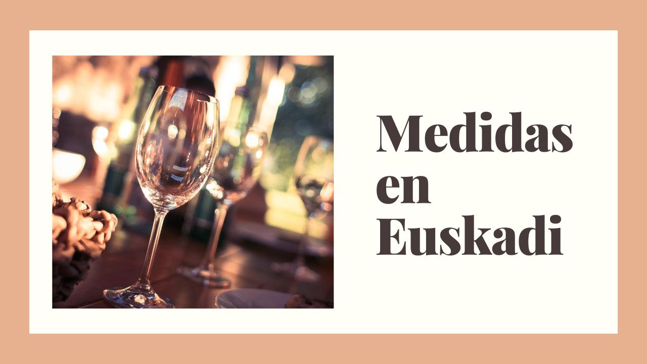 ¿Cuáles son las medidas que se aplican en Euskadi?