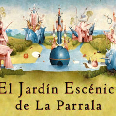 Jardín Escénico de La Parrala 2020
