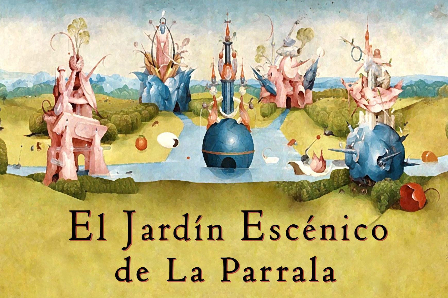 Jardín Escénico de La Parrala