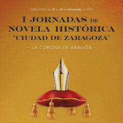 """I JORNADAS DE NOVELA HISTÓRICA """"CIUDAD DE ZARAGOZA"""""""