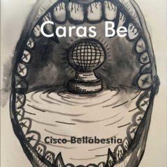 Cisco Bellabestia. Caras Be en Belleartes en Cáceres
