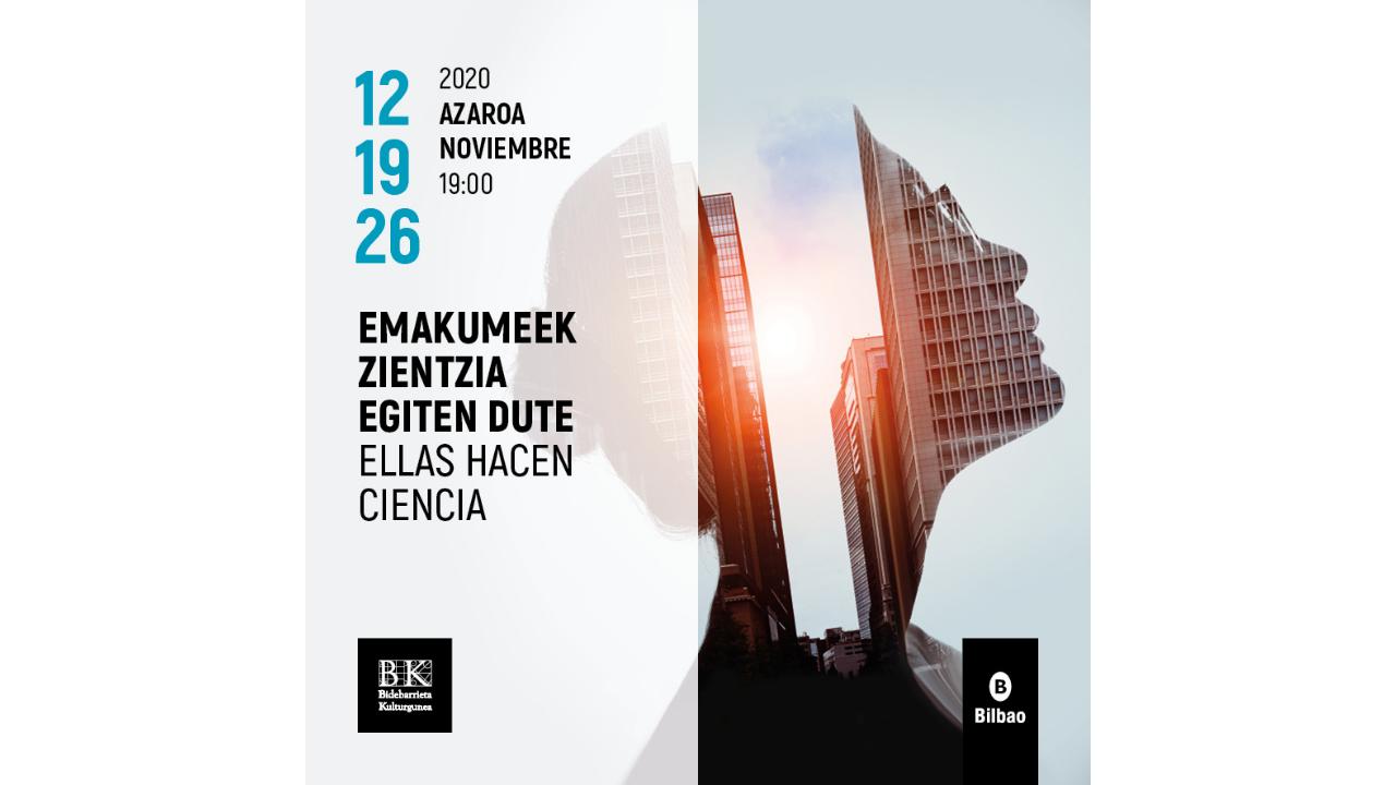 Bidebarrieta Kulturgunea celebrará durante los jueves de noviembre «Ellas hacen ciencia»