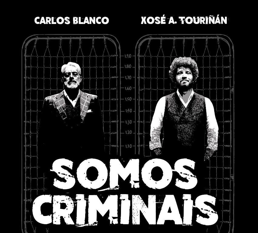 Somos criminais teatro Vigo