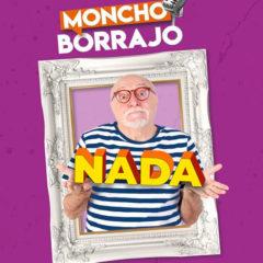 Moncho Borrajo «Nada» ¿Qué decir en estos tiempos?