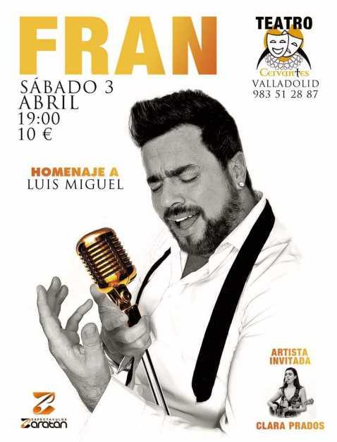 Fran Homenaje a Luis Miguel en el Teatro Cervantes