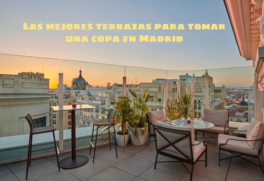 Las mejores terrazas para tomar una copa en Madrid