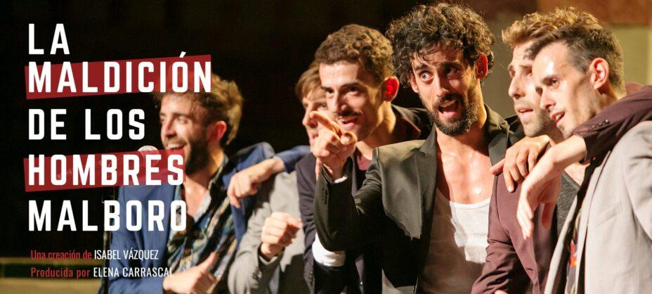 Teatro: La Maldición de los Hombres Malboro en Teatro La Latina en Madrid