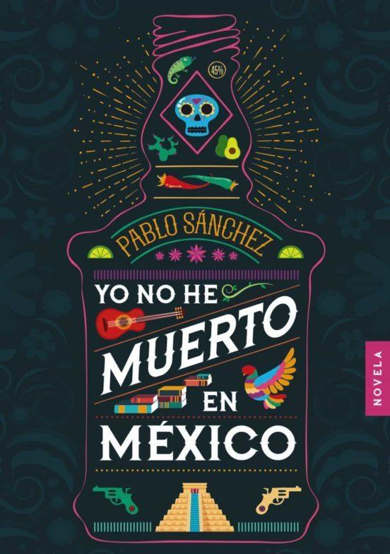Yo no he muerto en Mexico libros recomendados junio