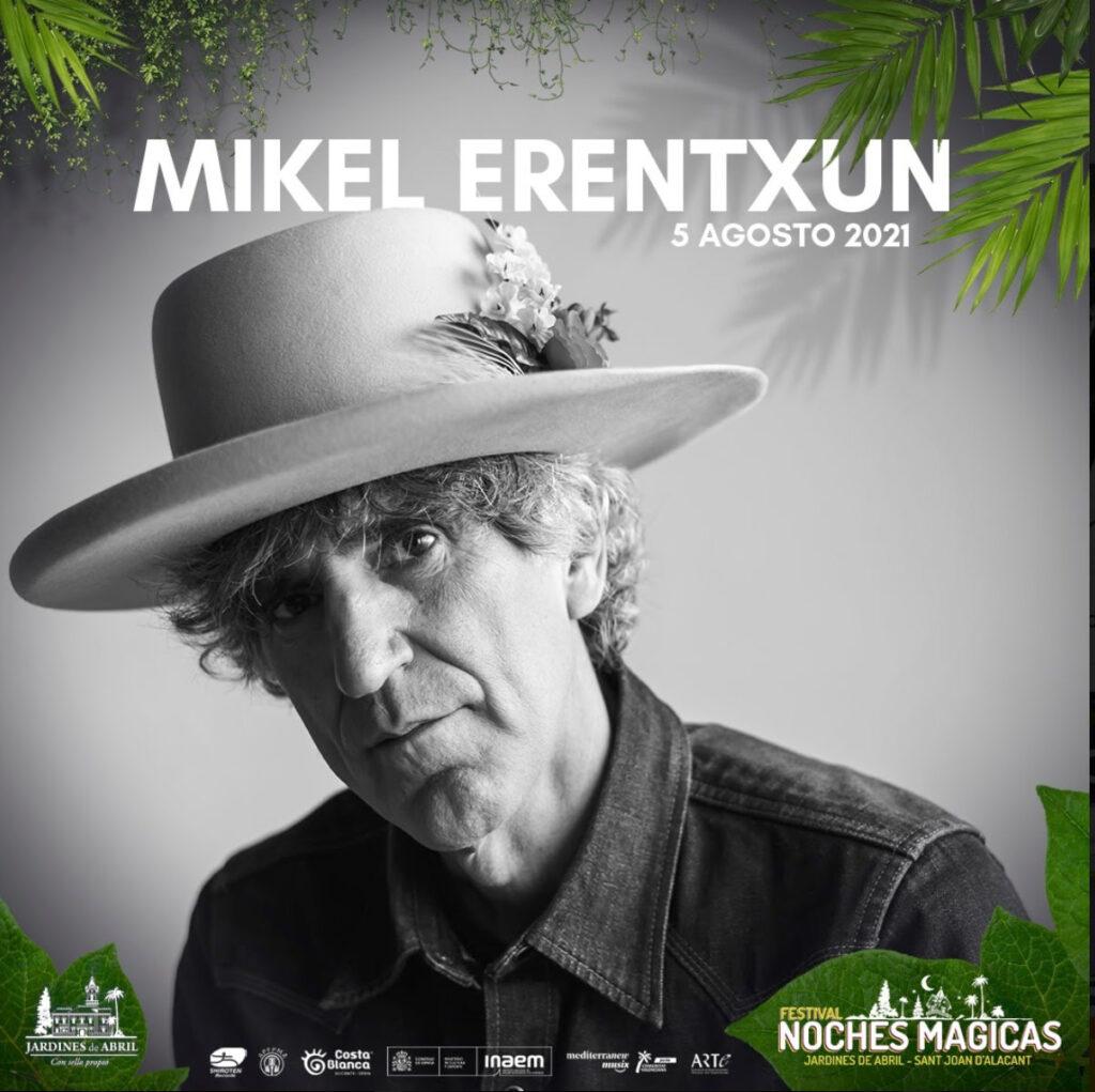 FESTIVAL NOCHES MAGICAS 2021 MIKEL ERENTXUN